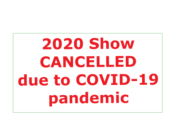 2020 Show  CANCELLED  due to COVID-19  pandemic